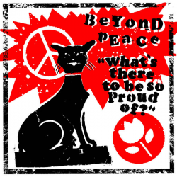 BEYOND PEACE - What's There To Be So Proud Of? 7""