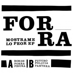 """FORRA - Mostrame Lo Peor 7"""""""