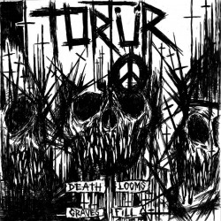 TORTÜR - Death Looms Graves Fill Lp