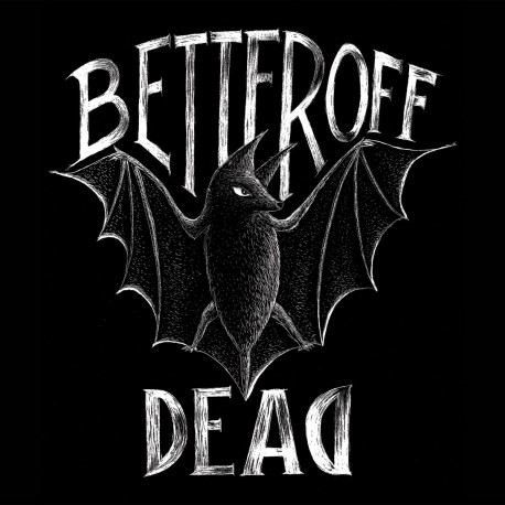 BETTER OFF DEAD - Sans Issue  7""