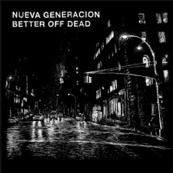 NUEVA GENERACION / BETTER OFF DEAD – Split 7″