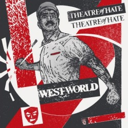 THEATRE OF HATE - Westworld  LP