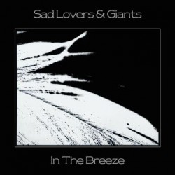 SAD LOVERS AND GIANTS - Into The Breeze LP