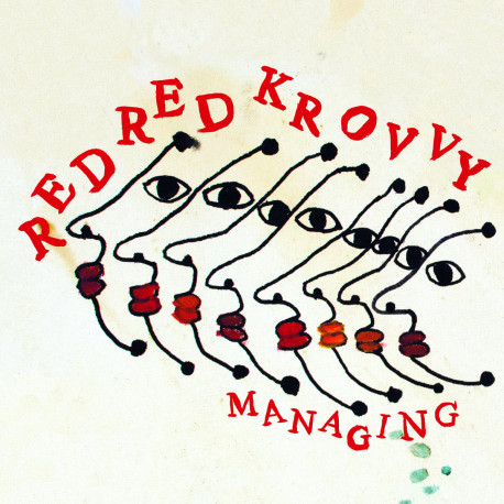 RED RED KROVVY - Managing LP