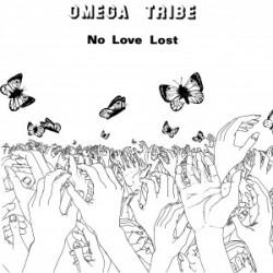 OMEGA TRIBE - No Love Lost Lp
