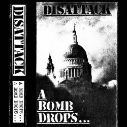 """DISATTACK - A Bomb Drops... One Sided 12"""""""