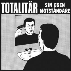 TOTALITÄR - Sin Egen Motståndare LP