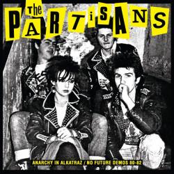 THE PARTISANS - Anarchy In Alkatraz / No Future Demos 1980 - 1982 LP