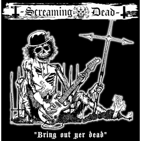 SCREAMING DEAD - Bring Out Yer Dead - LP+CD