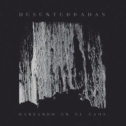 DESENTERRADAS - Danzando En El Caos LP (PRE-ORDER)
