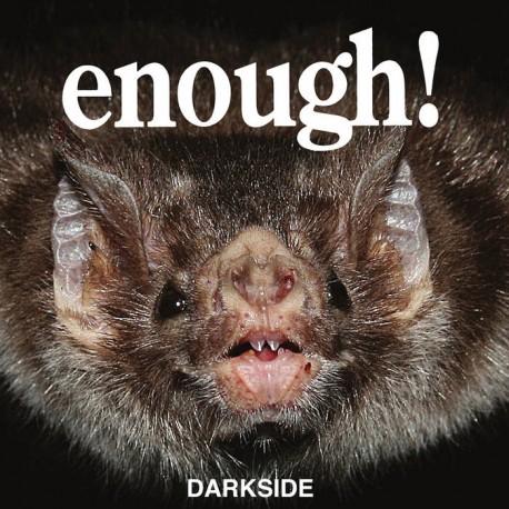 ENOUGHT! - Darkside Lp